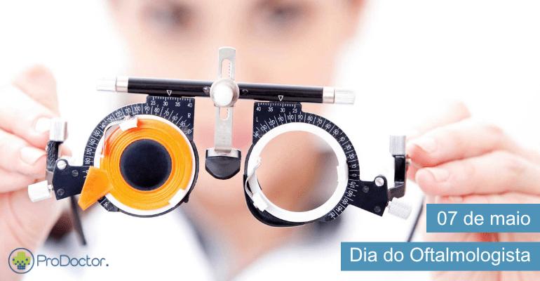 Dia Nacional da Saúde Ocular e o Dia do Oftalmologista