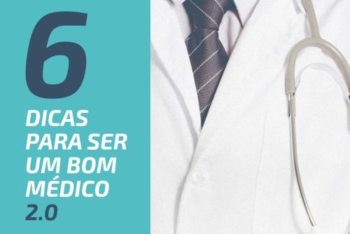 6 Dicas para ser um bom médico 2.0