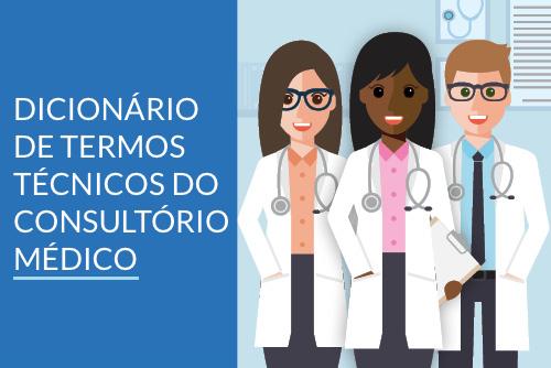 Dicionário de termos técnicos do consultório médico