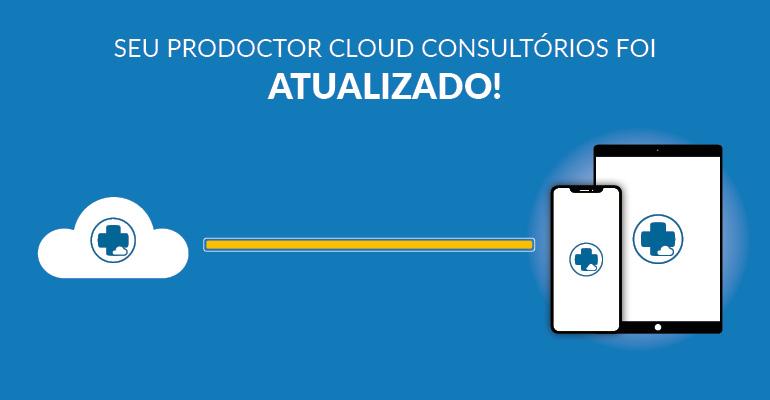 Novidades no ProDoctor Cloud Consultórios