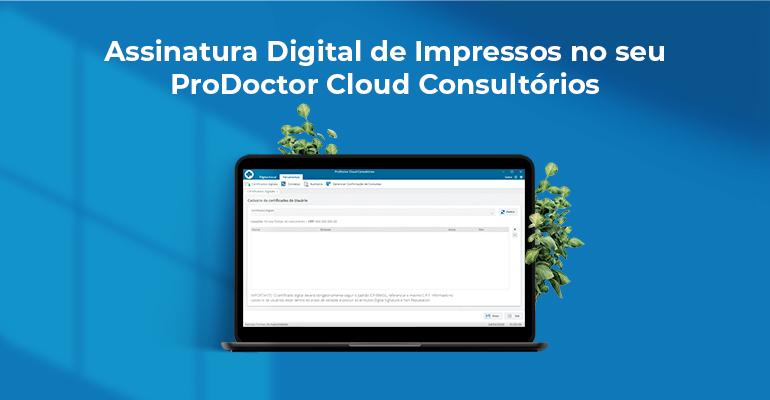 Assinatura Digital de impressos no prodoctor cloud consultórios