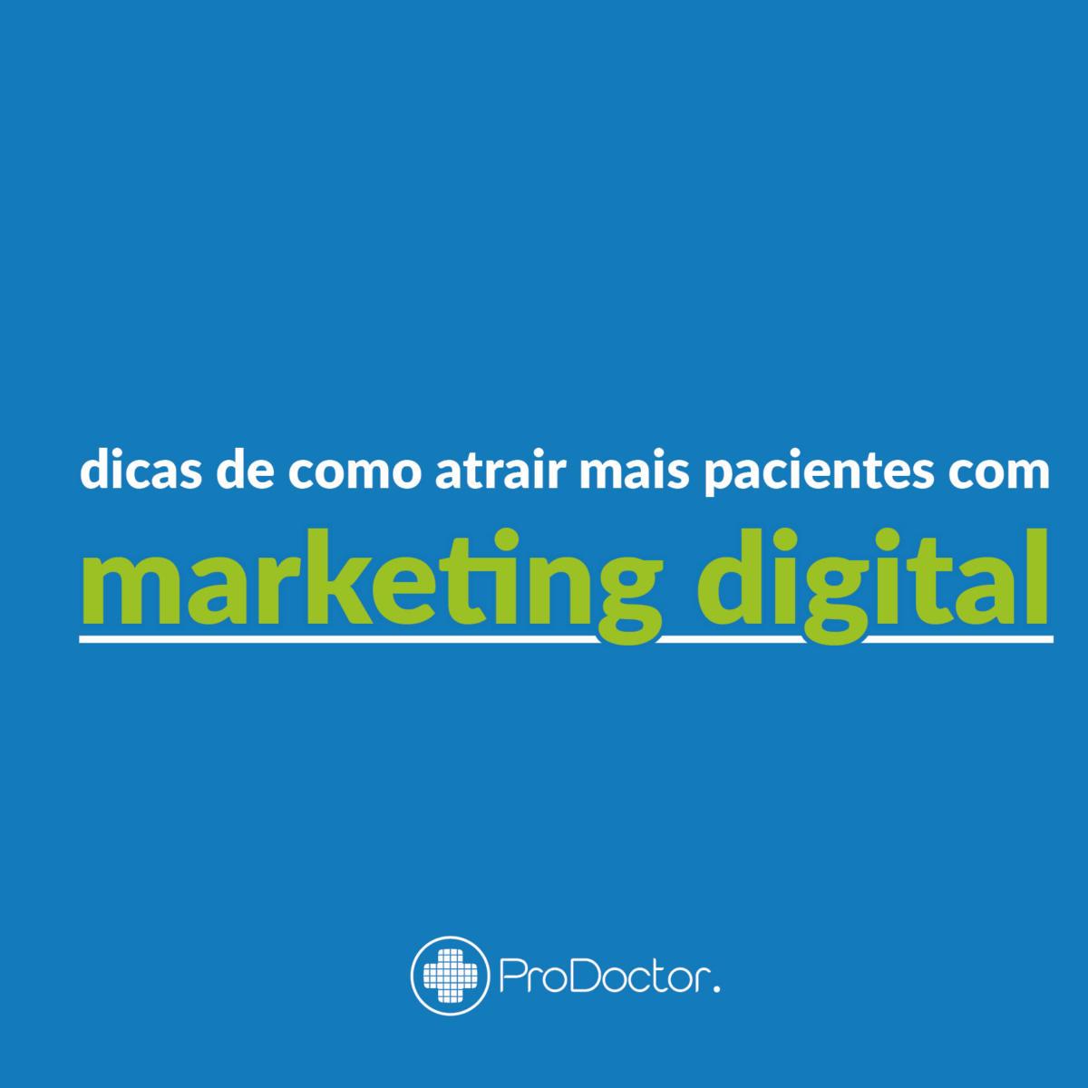 como-atrair-seus-pacientes-com-marketing-digital